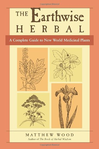 The Earthwise Herbal: New World - Herbal Book Database