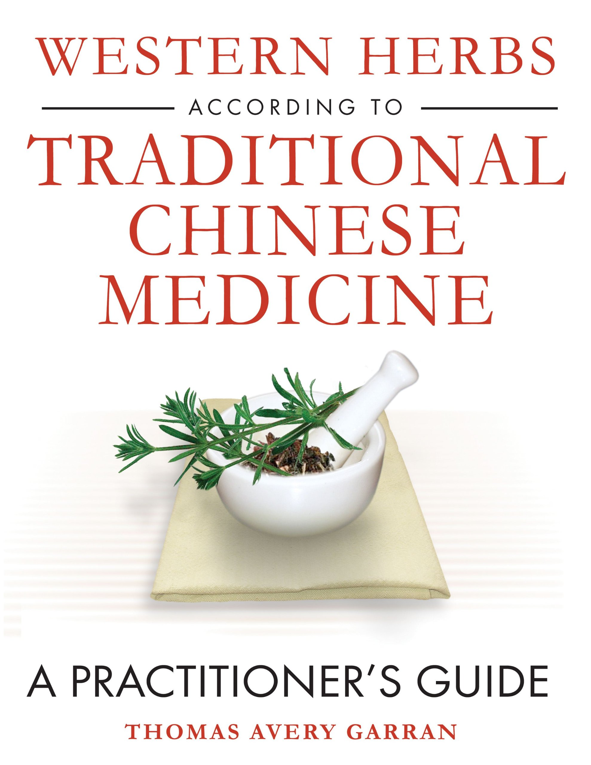 Buying chinese herbs online - Western Herbs According To Traditional Chinese Medicine A Practitioner S Guide Herbal Books Herbal Academy